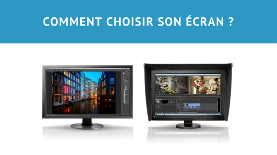 Choisir Son Ecran